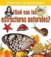Que Son las Estructuras Naturales? - Bobbie Kalman