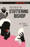 The Case of the Stuttering Bishop: A Perry Mason Mystery #9 (Perry Mason Mysteries) - Erle Stanley Gardner