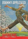 Johnny Appleseed: Select Good Seeds and Plant Them in Good Ground - Richard Worth