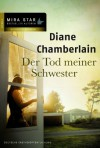 Der Tod meiner Schwester - Diane Chamberlain