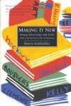 Making It New: Essays, Interviews, and Talks - Henry Geldzahler