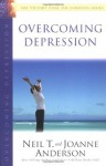 Overcoming Depression: The Victory Over the Darkness Series - Neil T. Anderson, Joanne Anderson