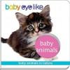Baby Eye Like: Baby Animals - Play Bac