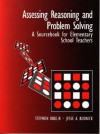 Assessing Reasoning and Problem Solving: A Sourcebook for Elementary School Teachers - Stephen Krulik, Jesse A. Rudnick