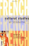 French Cultural Studies: An Introduction - Jill Forbes, Michael Kelly