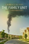 The Family Unit and Other Fantasies - Laurence Klavan