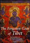 The Forgotten Gods of Tibet: Tabo and the Temples of Spiti, Early Buddhist Art in the Western Himalayas - Peter Van Ham, Aglaja Stirn, Aglaja Stirn Peter Van Ham