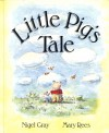Little Pig's Tale - Nigel Gray