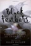 Black Feathers: Dark Avian Tales: An Anthology - Ellen Datlow