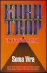 Kuru Trap: The Forbidden Blood - Soma Vira