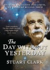 The Day Without Yesterday - Stuart Clark