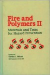 Fire and Polymers II: Materials and Tests for Hazard Prevention - Gordon L. Nelson