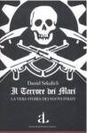 Il terrore dei mari: La vera storia dei nuovi pirati - Daniel Sekulic, Nello Giugliano