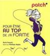 Patch* pour être au top de sa forme - Marie François, Pénélope Bagieu