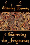 Gathering the Fragments: The Selected Essays of a Groundbreaking Historian - Charles Thomas, Chris Bond