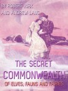 The Secret Commonwealth of Elves, Fauns and Fairies - Andrew Lang, Robert Kirk