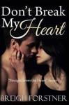 Don't Break My Heart (Straight from the Heart) (Volume 3) - Bregih Forstner, Breigh Forstner