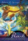 Pearl:A Caribbean Story - Melanie R. Springer