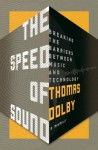 The Speed of Sound: Breaking the Barriers Between Music and Technology: A Memoir - Thomas Dolby