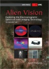 Alien Vision: Exploring the Electromagnetic Spectrum with Imaging Technology - Austin Richards
