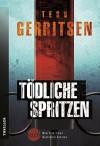 Tödliche Spritzen - Tess Gerritsen, Katrin Hahn