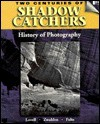Two Centuries of Shadow Catchers: A Compact History of Photography - Ronald P. Lovell