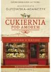 Cukiernia Pod Amorem. Ciastko z wróżbą - Małgorzata Gutowska-Adamczyk