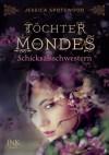 Töchter des Mondes - Schicksalsschwestern - Jessica Spotswood, Stefanie Lemke