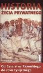 Historia życia prywatnego, Tom 1, Od Cesarstwa Rzymskiego do roku tysięcznego - Paul Veyne