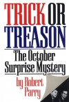 Trick or Treason - Robert Parry