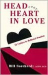 Head Over Heart In Love: 25 Guides To Rational Passion - Bill Borcherdt