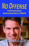 No Offense: Communication Guaranteed Not to Offend - Karl Beckstrand