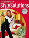 Anne McKevitt's Style Solutions: 365 of the Freshest Looks, Smartest Tips & Best Advice for Your Home - Anne McKevitt