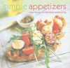 Simple Appetizers: Easy Recipes for Effortless Entertaining - Ryland Peters & Small