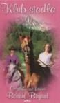 Klub siodła. Oczarowane końmi - Bonnie Bryant