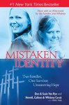 Mistaken Identity: Two Families, One Survivor, Unwavering Hope - Van Ryan, Dan & Susie, Colleen Newell, Whitney Cerak, Mark Tabb