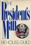 The President's Man - Nicholas Guild