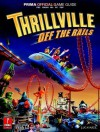 Thrillville: Off the Rails: Prima Official Game Guide - Joe Grant Bell