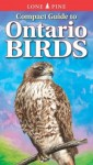 Compact Guide to Ontario Birds - Krista Kagume, Andy Bezener