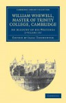 William Whewell, D.D., Master of Trinity College, Cambridge - 2 Volume Set - William Whewell, Isaac Todhunter