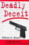 Deadly Deceit - William H. Brown