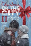 Christmas in the City II - Samantha Chase, Ashlee Taylor, Shari J. Ryan, Misha Elliott, Janine Infante Bosco, Savanna Grey, CS Patra, Madison Street, Stephanie Rose, Jennifer L. Allen, Elizabeth Hayes