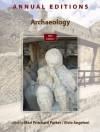Annual Editions: Archaeology, 10/e, 10th edition - Elvio Angeloni, Mari Pritchard Parker