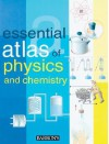 Essential Atlas of Physics and Chemistry - Parramon's Editorial Team
