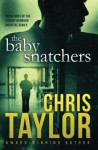 The Baby Snatchers - Chris Taylor