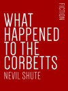 What Happened to the Corbetts - Nevil Shute