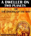 A Dweller on Two Planets or the Dividing of the Way (The Atlantis Fiction Book) - Illustrated color pictures - Phylos the Thibetan, Jacob Young