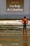 Um beijo de Colombina - Adriana Lisboa