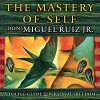 The Mastery of Self: A Toltec Guide to Personal Freedom - don Miguel Ruiz Jr., Charlie Varon, Hierophant Publishing