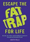 Escape Fat Trap for Life - Judith Wills